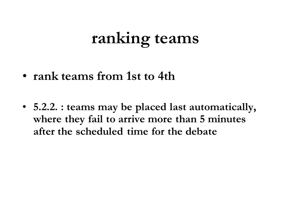 ranking teams rank teams from 1st to 4th 5.2.2. : teams may be placed last automatically, where they fail to arrive more than 5 minutes after the sche