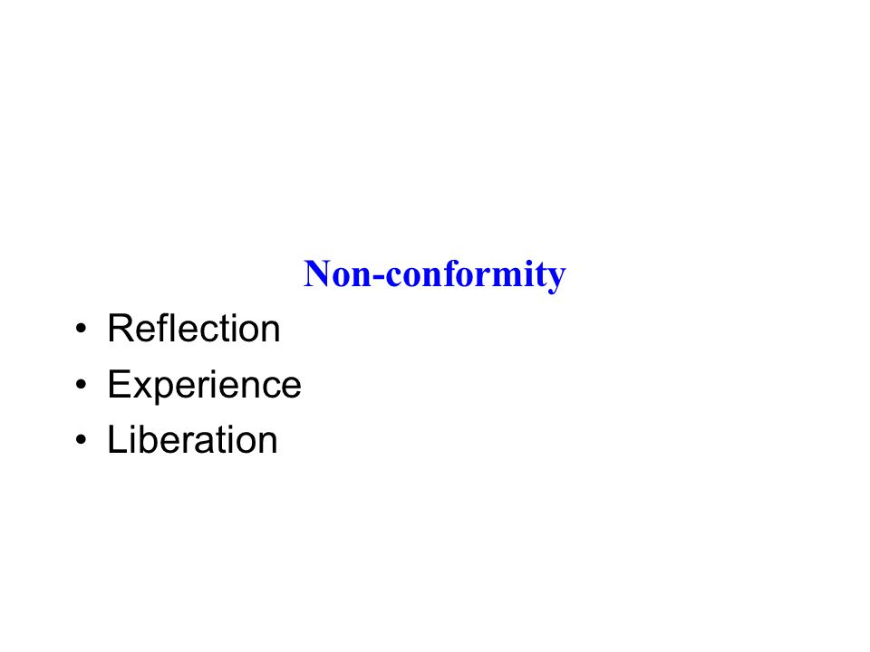 Non-conformity Reflection Experience Liberation