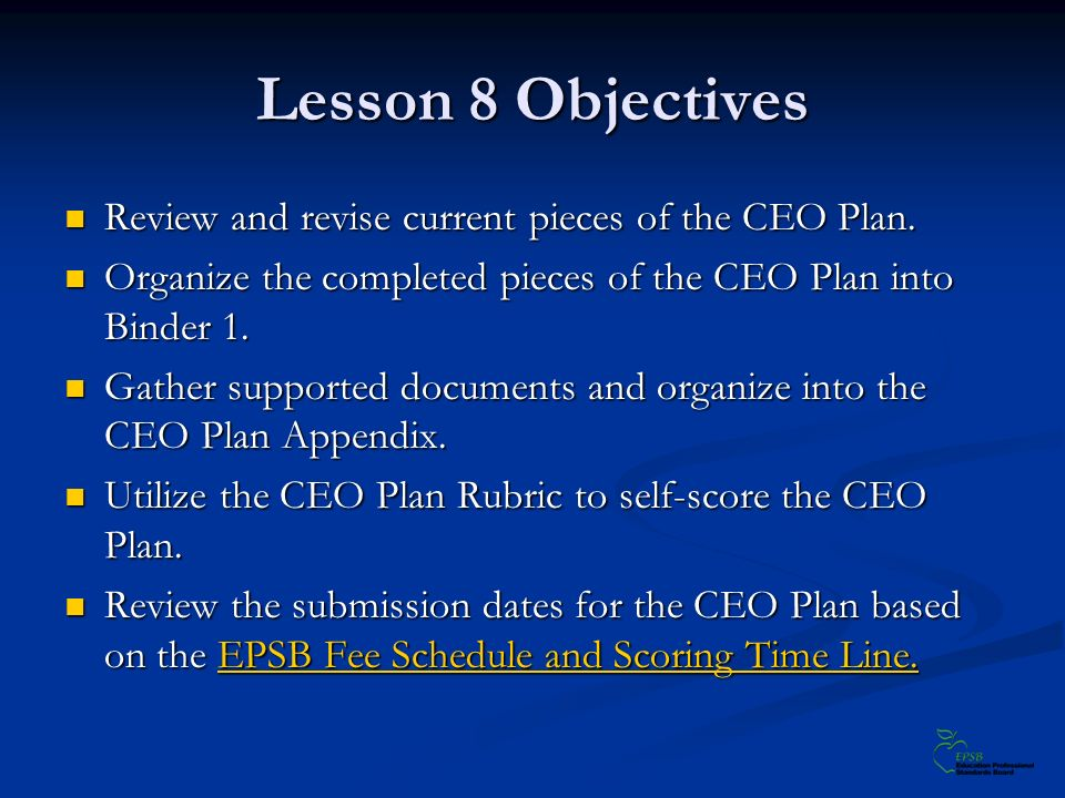 Lesson 8 Objectives Review and revise current pieces of the CEO Plan.