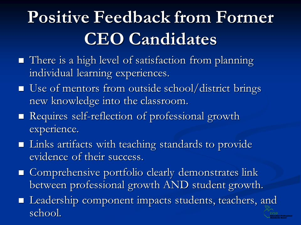 Positive Feedback from Former CEO Candidates There is a high level of satisfaction from planning individual learning experiences. There is a high leve