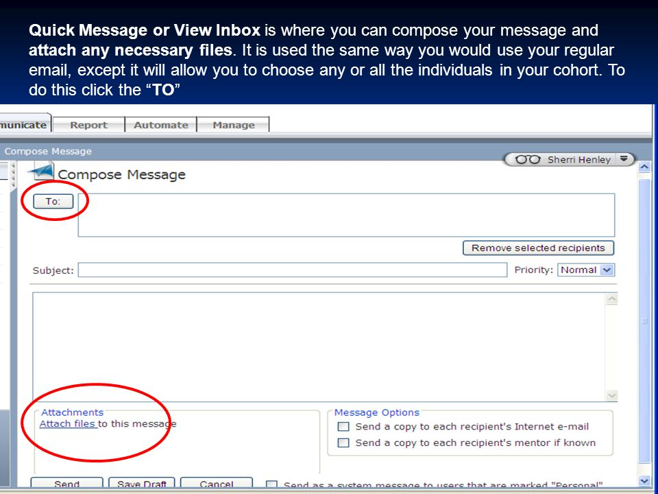 Quick Message or View Inbox is where you can compose your message and attach any necessary files.
