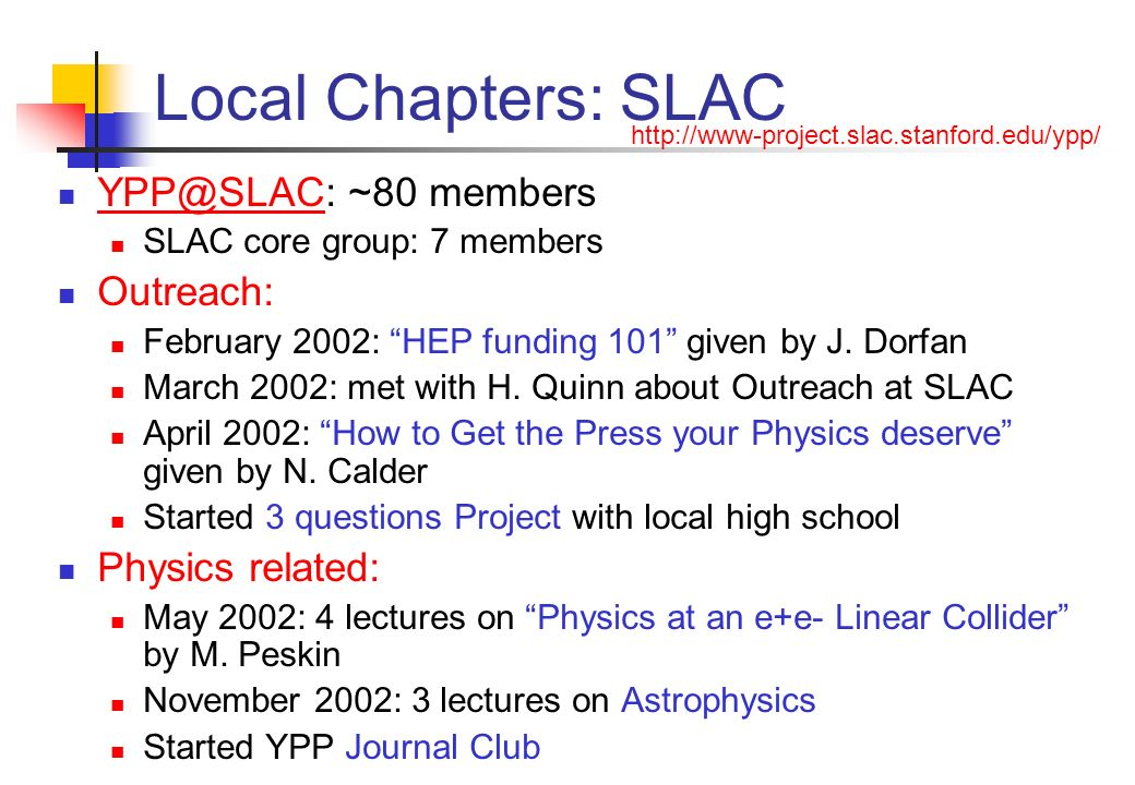 Local Chapters: FNAL Working in collaboration with GSA and UEC Anybody trying to access young physicists Young Physicists Issues: Health care for students, day care Outreach: Started collaboration with Chicago Museum of Science and Industry for a HEP display Get more young physicists involved in lab tours, etc.
