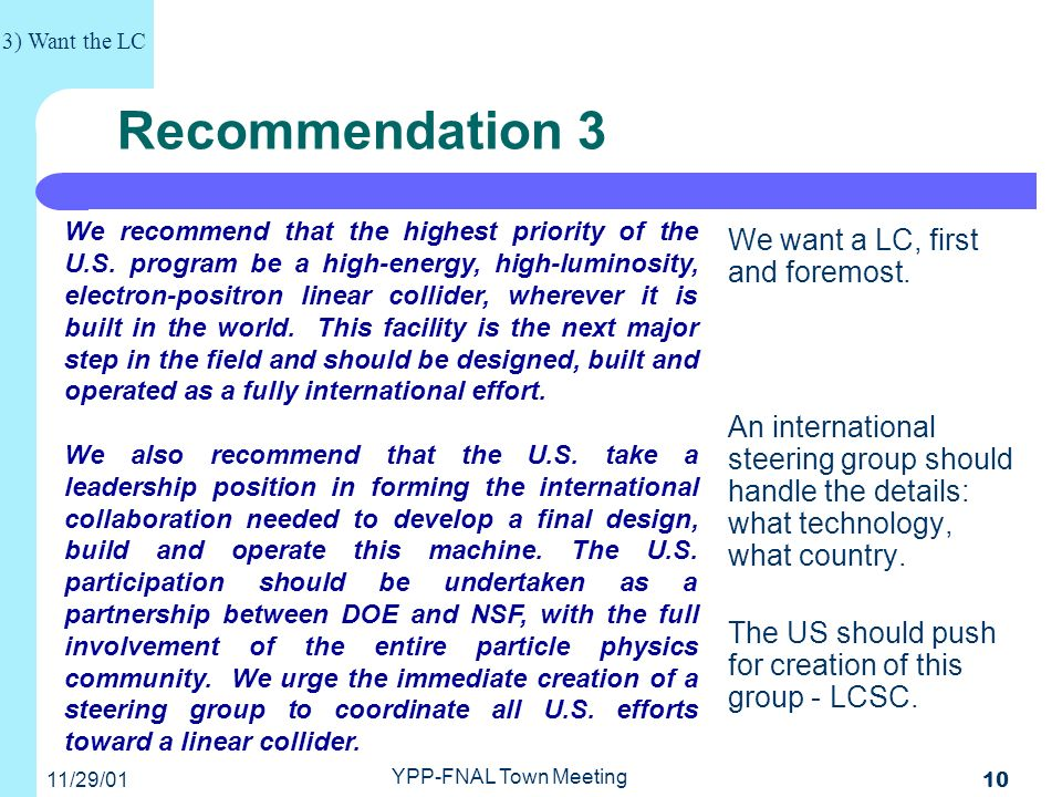 11/29/01 YPP-FNAL Town Meeting 10 Recommendation 3 We want a LC, first and foremost.