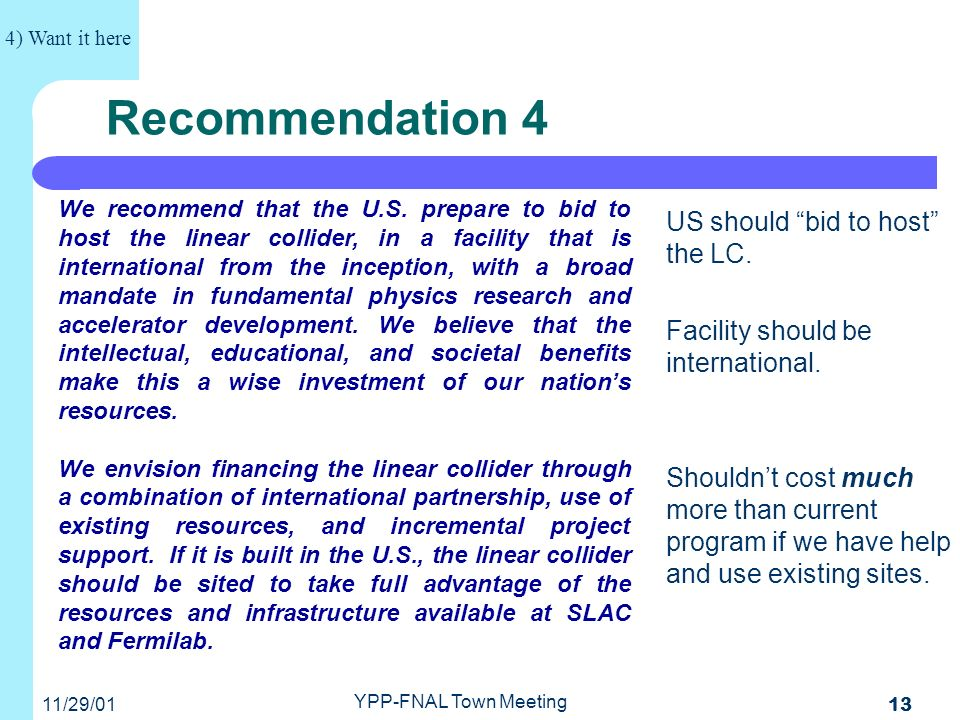 11/29/01 YPP-FNAL Town Meeting 13 Recommendation 4 US should bid to host the LC.