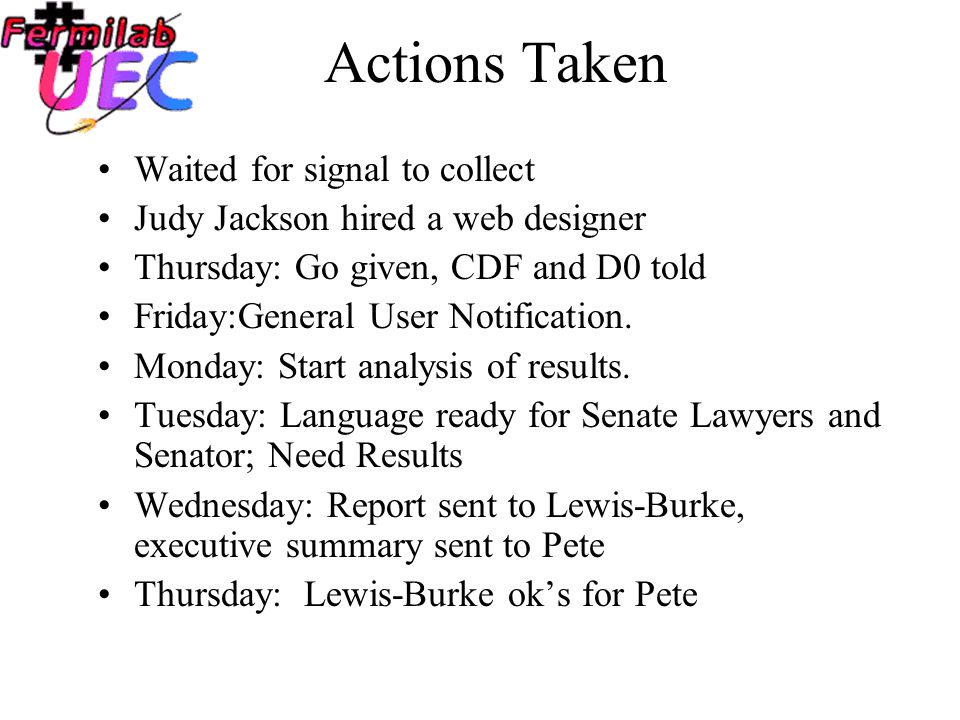Actions Taken URA,Chrisman, Burke&Assoc; Burke gets perfect visa SLAC, BNL, JLAB notified, Burke&Assoc authorized to write bill; Burke &Assoc received summary of visit Monday: Sent draft survey and letter to Bruce Chrisman and Roy Rubinstein Tuesday: Draft of bill sent to Peter