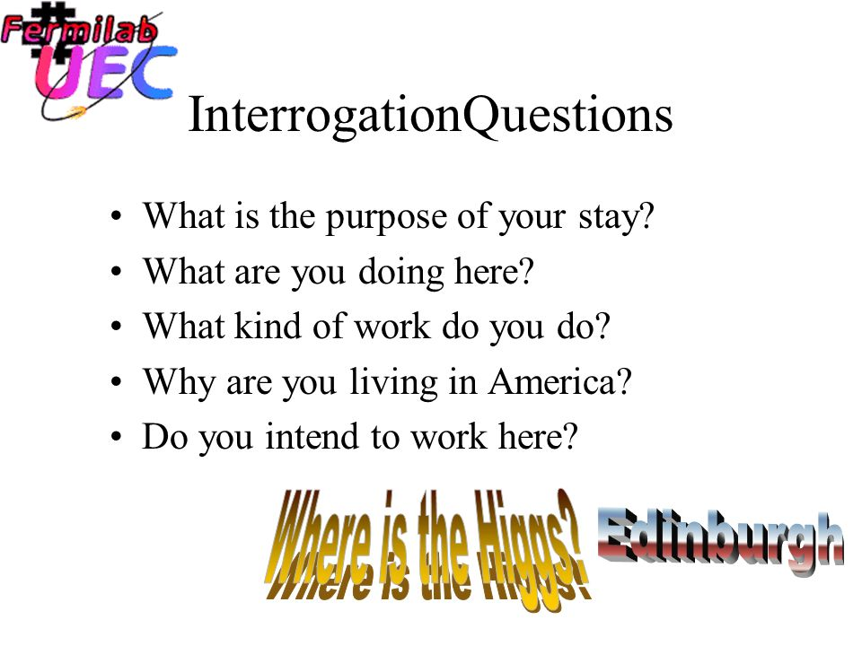 Getting Across the Border: What Interrogation is: How long!
