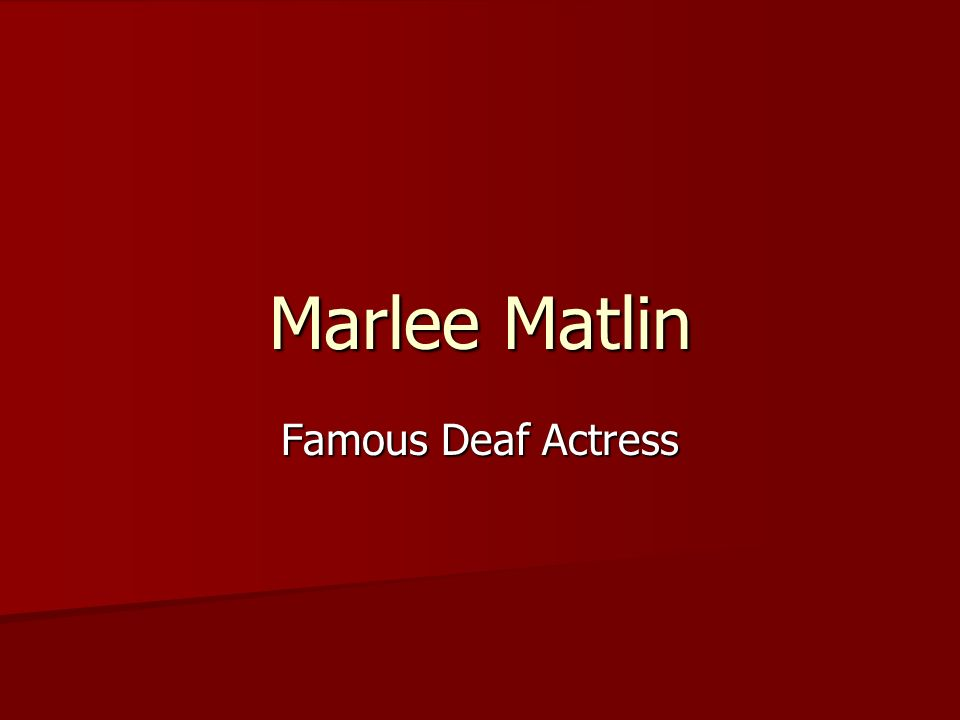 Marlee Matlin Famous Deaf Actress