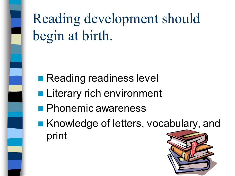 Reading development should begin at birth.