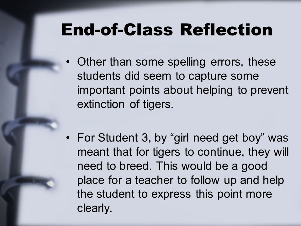 End-of-Class Reflection Other than some spelling errors, these students did seem to capture some important points about helping to prevent extinction