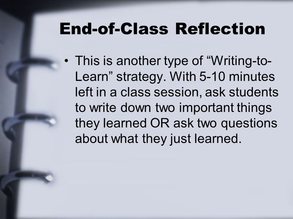 End-of-Class Reflection Some examples from her students follow…