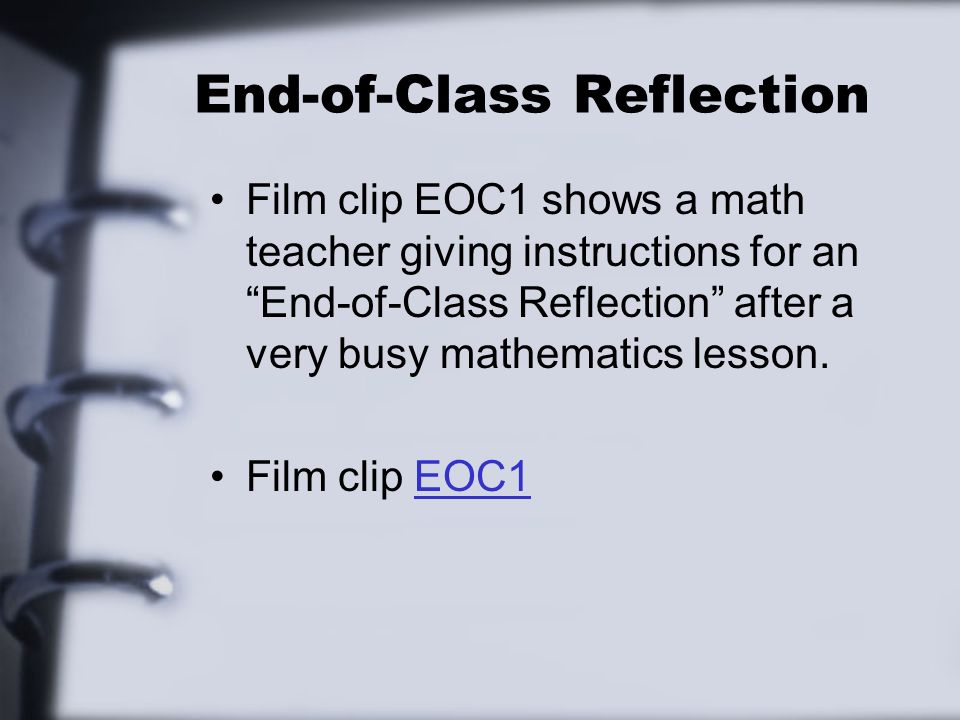 End-of-Class Reflection This teacher also recommended that other teachers look for the good in their students writing.
