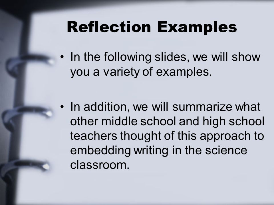 Additional Teachers Comments on Using End-of-Class Reflection Writing sentences is definitely not their strong point.