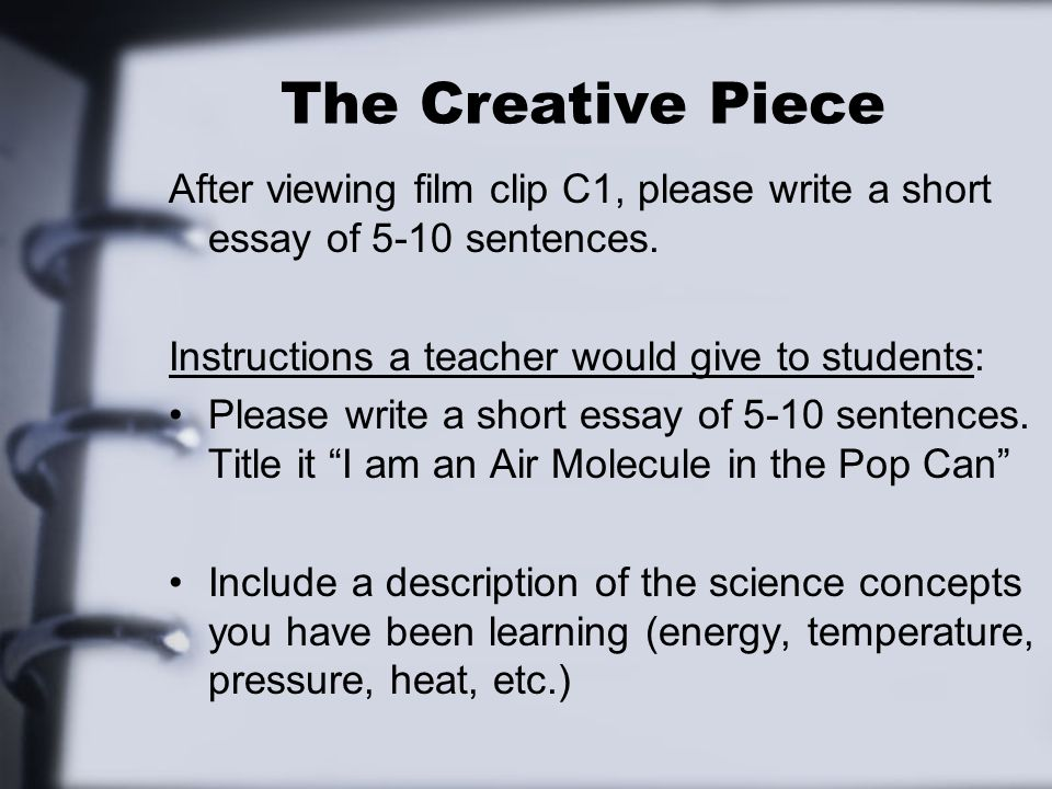 The Creative Piece After viewing film clip C1, please write a short essay of 5-10 sentences.