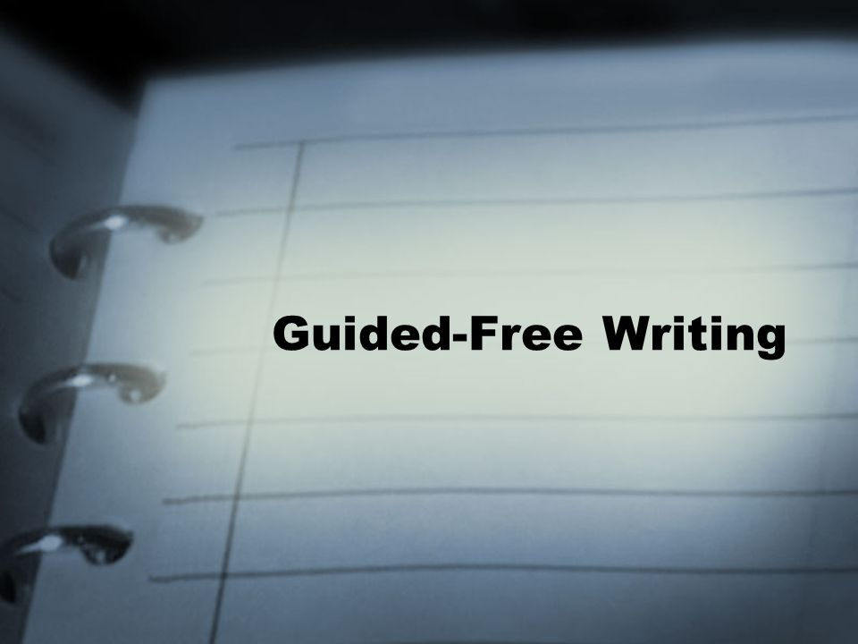 Guided-Free Writing
