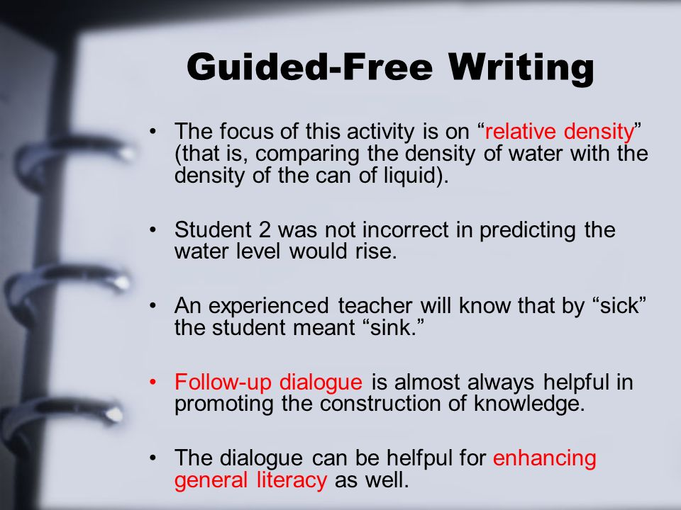 Guided-Free Writing The focus of this activity is on relative density (that is, comparing the density of water with the density of the can of liquid).