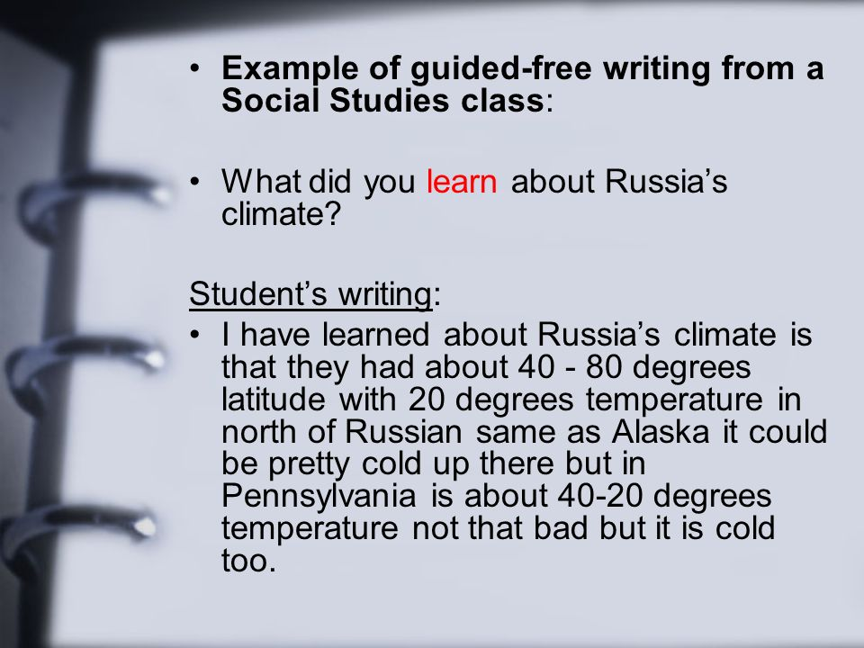 Example of guided-free writing from a Social Studies class: What did you learn about Russias climate.