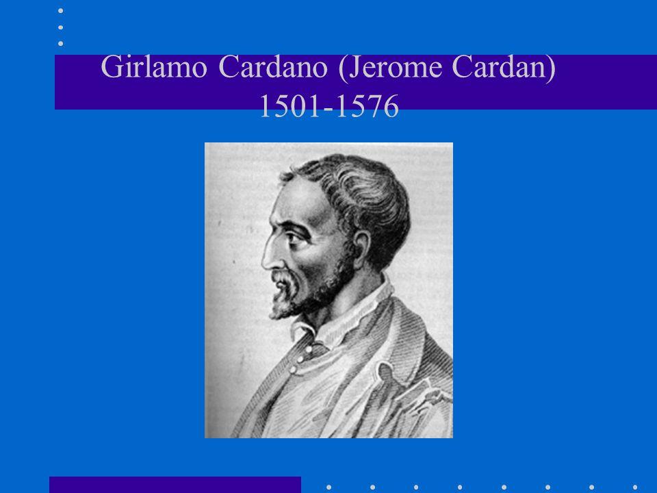 Girlamo Cardano (Jerome Cardan) 1501-1576