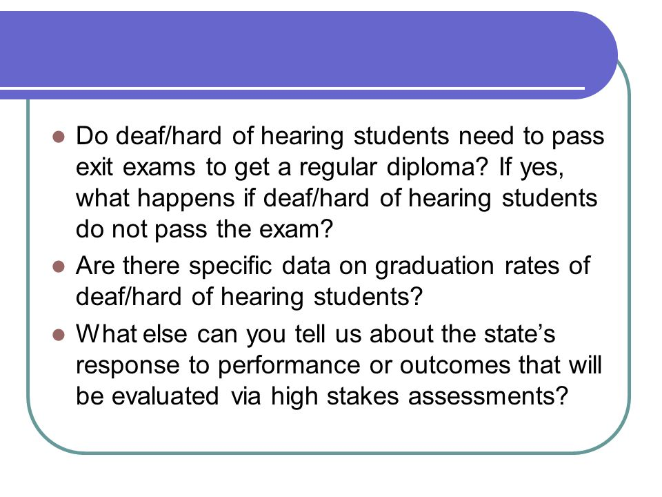 Do deaf/hard of hearing students need to pass exit exams to get a regular diploma.