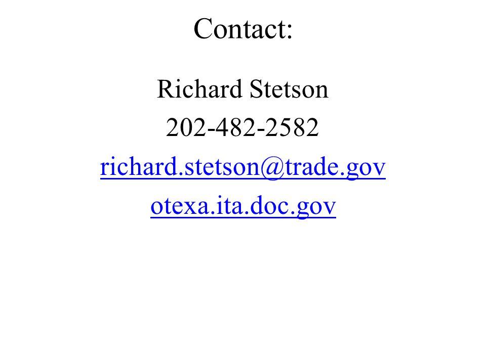 Contact: Richard Stetson 202-482-2582 richard.stetson@trade.gov otexa.ita.doc.gov
