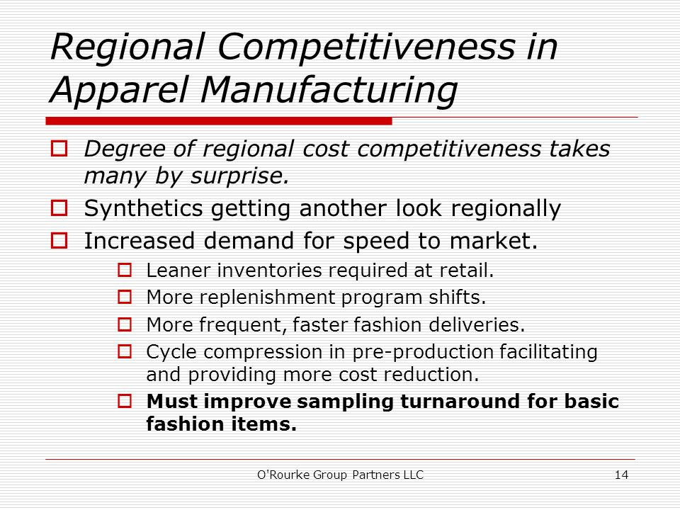 Regional Competitiveness in Apparel Manufacturing Degree of regional cost competitiveness takes many by surprise. Synthetics getting another look regi