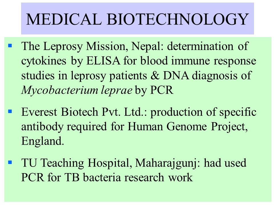 MEDICAL BIOTECHNOLOGY The Leprosy Mission, Nepal: determination of cytokines by ELISA for blood immune response studies in leprosy patients & DNA diag
