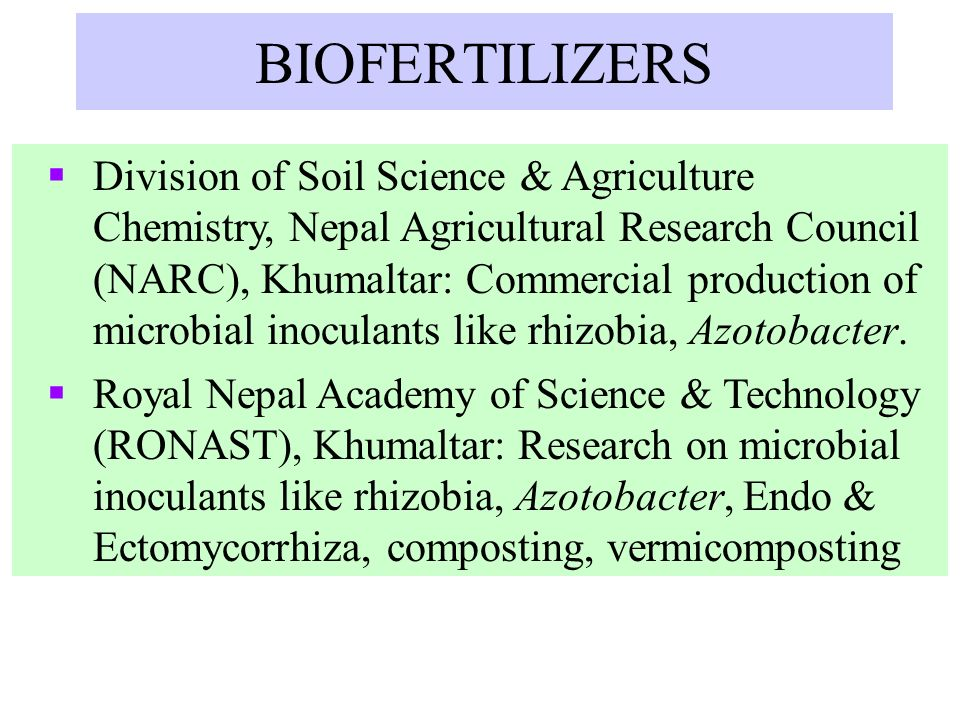 BIOFERTILIZERS Division of Soil Science & Agriculture Chemistry, Nepal Agricultural Research Council (NARC), Khumaltar: Commercial production of micro