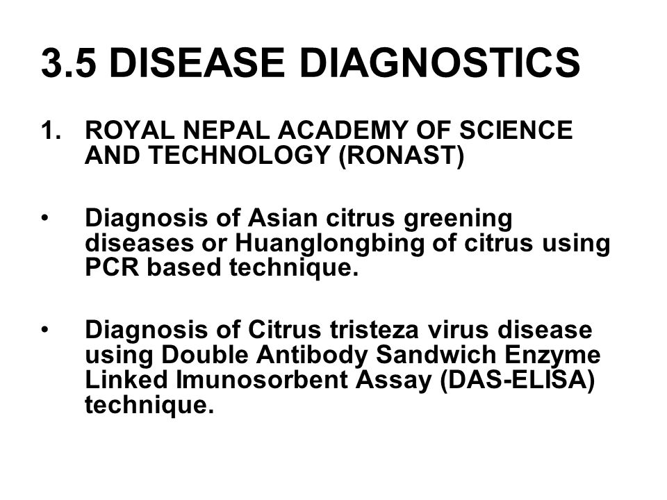 3.5 DISEASE DIAGNOSTICS 1.ROYAL NEPAL ACADEMY OF SCIENCE AND TECHNOLOGY (RONAST) Diagnosis of Asian citrus greening diseases or Huanglongbing of citru