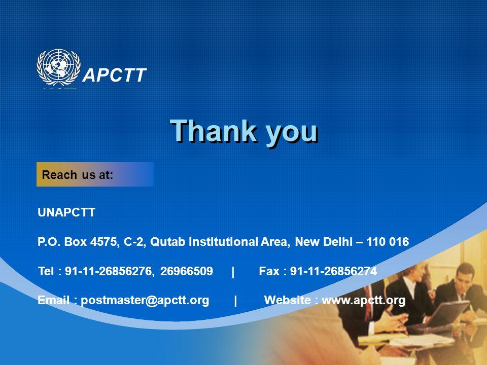 APCTT Thank you UNAPCTT P.O. Box 4575, C-2, Qutab Institutional Area, New Delhi – 110 016 Tel : 91-11-26856276, 26966509 | Fax : 91-11-26856274 Email