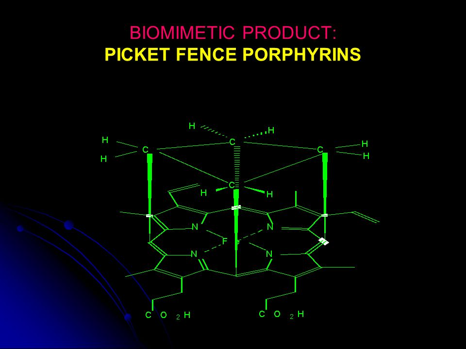 BIOMIMETIC PRODUCT: PICKET FENCE PORPHYRINS