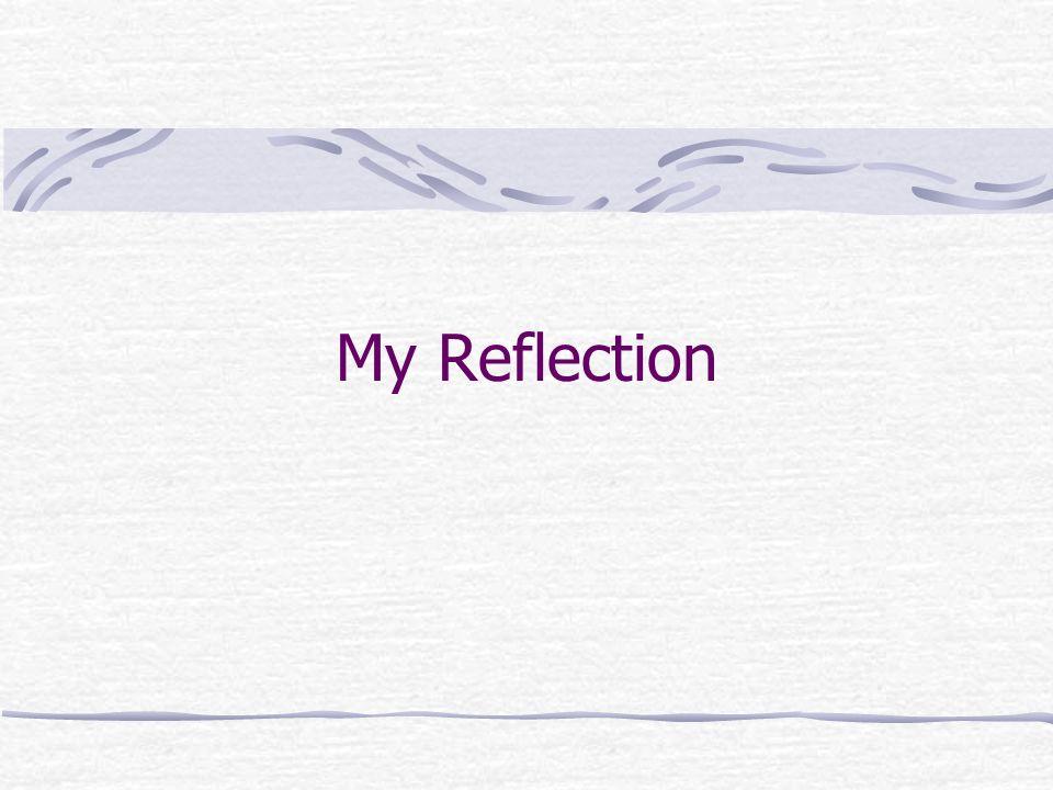 My Reflection