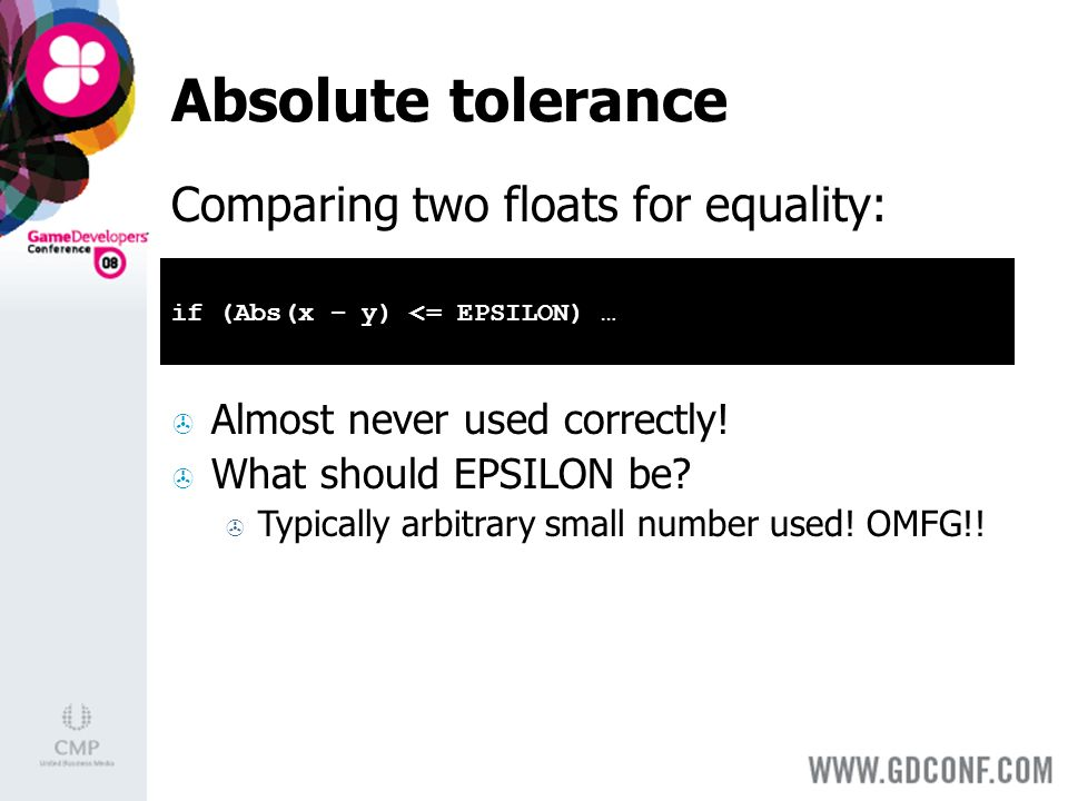 Absolute tolerance Almost never used correctly. What should EPSILON be.