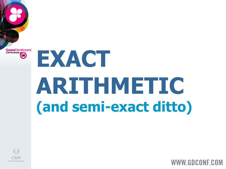 EXACT ARITHMETIC (and semi-exact ditto)