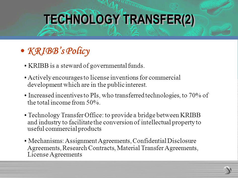 KRIBBs Policy KRIBB is a steward of governmental funds. Actively encourages to license inventions for commercial development which are in the public i