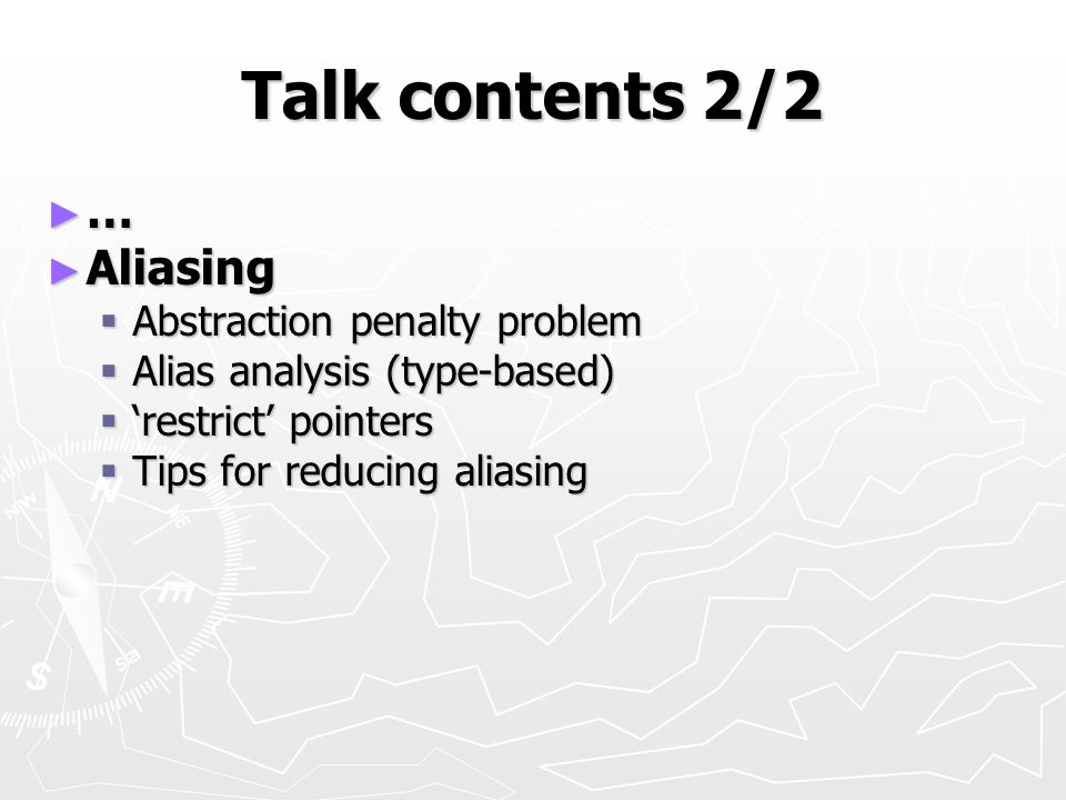 Talk contents 2/2 … Aliasing Aliasing Abstraction penalty problem Abstraction penalty problem Alias analysis (type-based) Alias analysis (type-based)