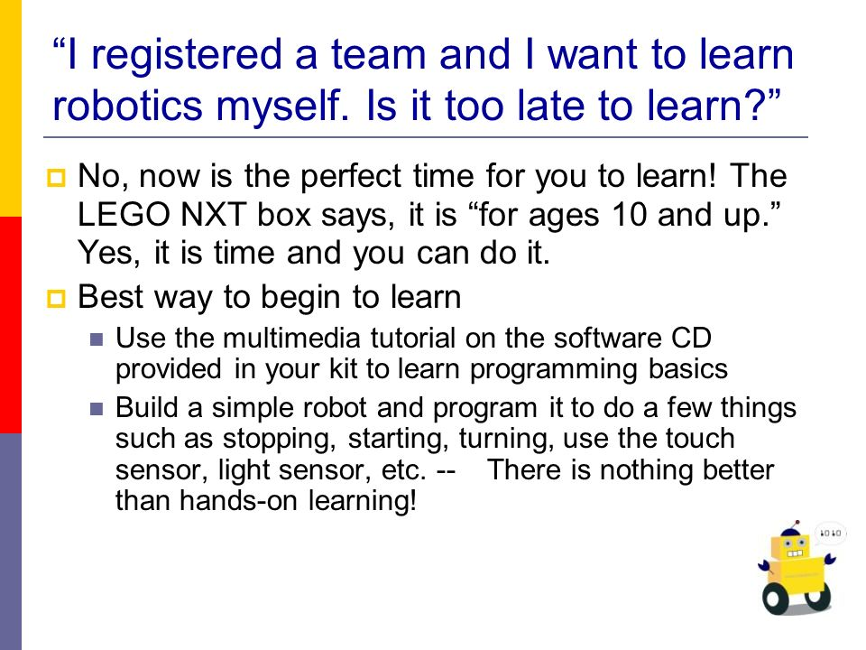 I registered a team and I want to learn robotics myself.