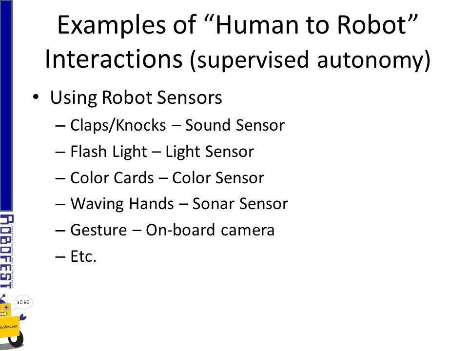 Using Robot Sensors – Claps/Knocks – Sound Sensor – Flash Light – Light Sensor – Color Cards – Color Sensor – Waving Hands – Sonar Sensor – Gesture – On-board camera – Etc.
