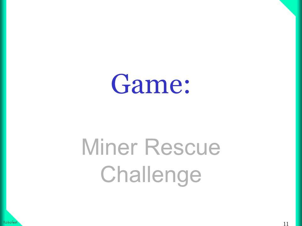 11 Robofest Game: Miner Rescue Challenge