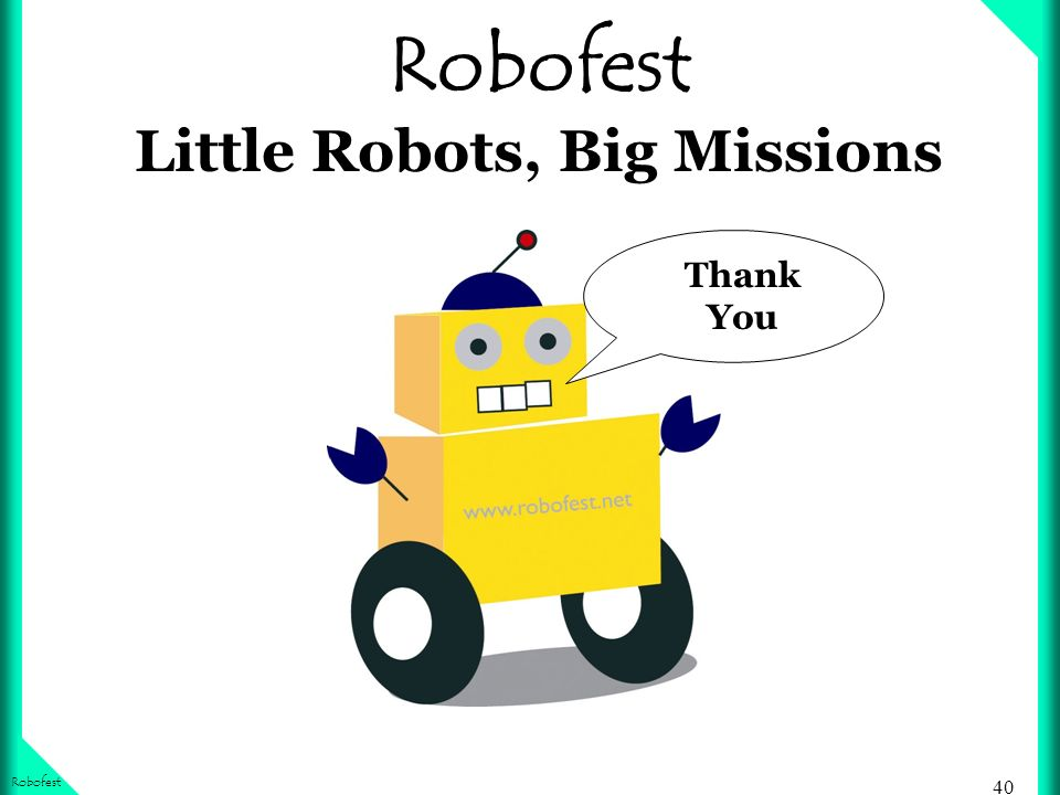 40 Robofest Robofest Little Robots, Big Missions Thank You