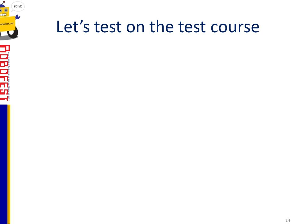 Lets test on the test course 14