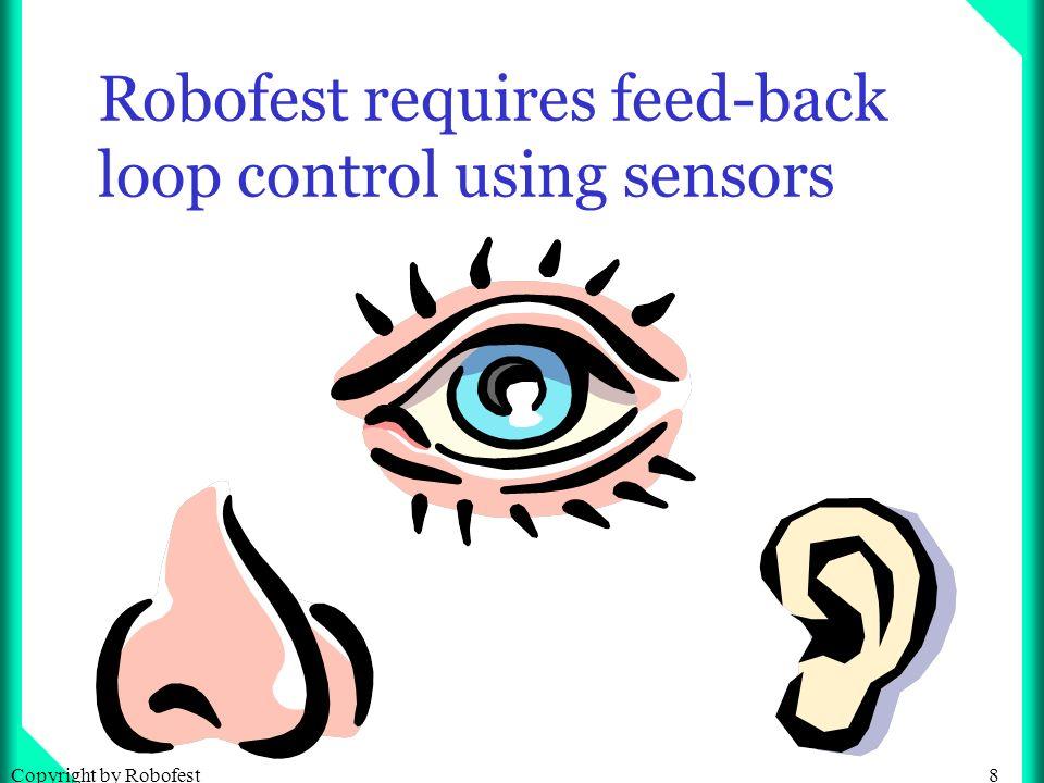 8 Robofest requires feed-back loop control using sensors