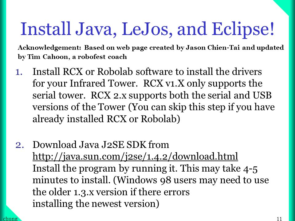 11chung Install Java, LeJos, and Eclipse. 1.