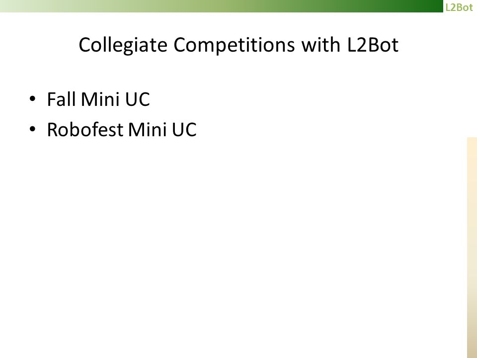 L2Bot Collegiate Competitions with L2Bot Fall Mini UC Robofest Mini UC