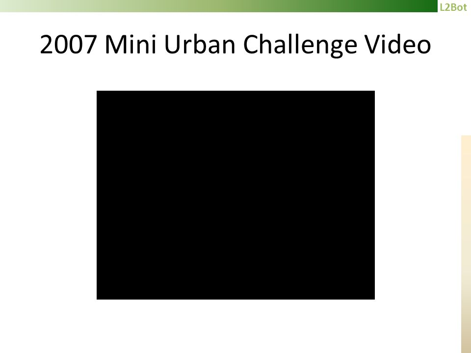 L2Bot 2007 Mini Urban Challenge Video