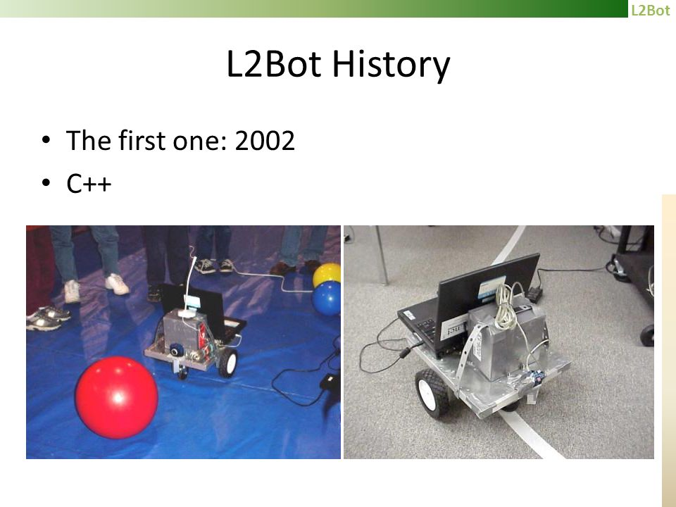 L2Bot L2Bot History The first one: 2002 C++