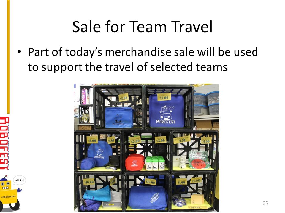 Sale for Team Travel Part of todays merchandise sale will be used to support the travel of selected teams 35
