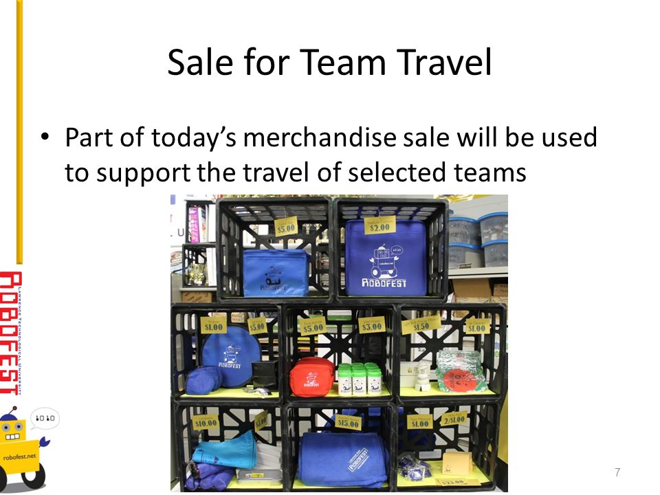 Sale for Team Travel Part of todays merchandise sale will be used to support the travel of selected teams 7