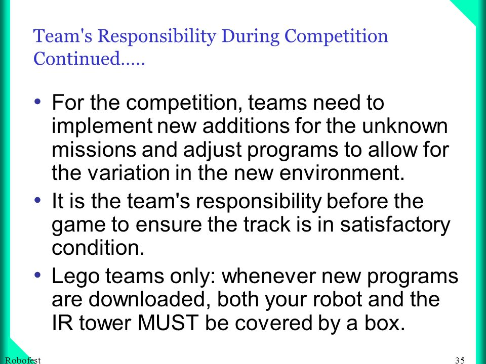 35Robofest Team s Responsibility During Competition Continued…..