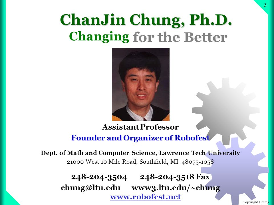 Copyright Chung 3 Assistant Professor Founder and Organizer of Robofest Dept.