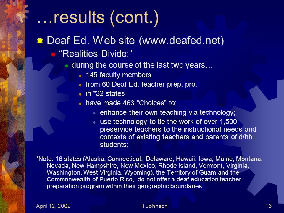 April 12, 2002H Johnson13 …results (cont.) Deaf Ed.