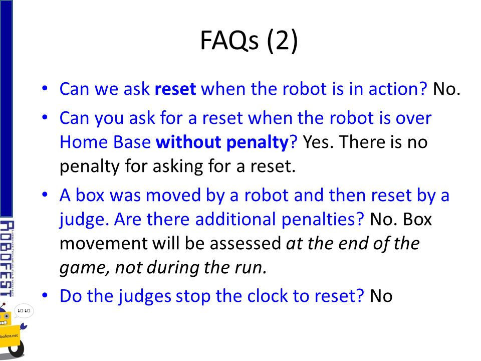 FAQs (2) Can we ask reset when the robot is in action.
